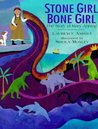 Stone Girl, Bone Girl: The Story of Mary Anning
