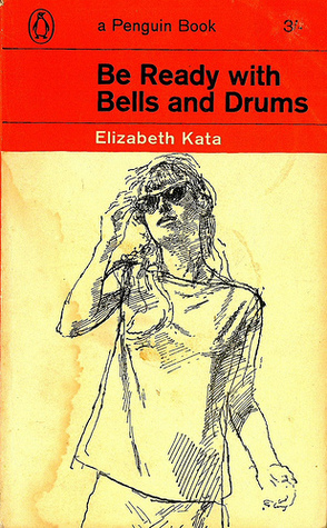 Be Ready with Bells and Drums by Elizabeth Kata