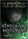 Athelward the Historian (Lost Tales of Mercia, #4)