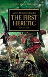 The First Heretic by Aaron Dembski-Bowden