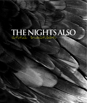 The Nights, Also by Anna Swanson