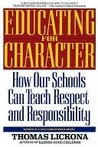 Educating for Character: How Our Schools Can Teach Respect and Responsibility