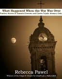 What Happened When the War Was Over by Rebecca Pawel