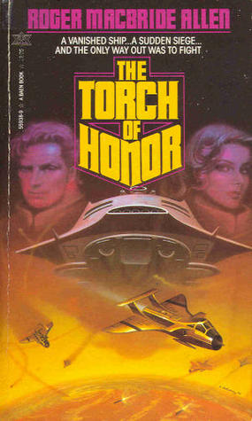 The Torch of Honor by Roger MacBride Allen