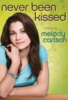 Never Been Kissed by Melody Carlson
