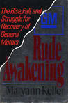 Rude Awakening: The Rise, Fall, and Struggle for Recovery of General Motors