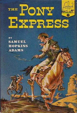 The Pony Express by Samuel Hopkins Adams