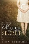 Mother Had a Secret: Learning to Love My Mother & Her Multiple Personalities: A True Story