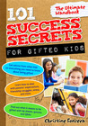 101 Success Secrets for Gifted Kids, The Ultimate Handbook