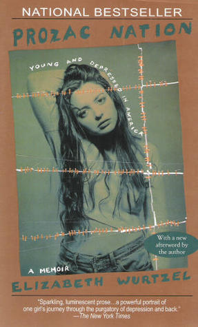 Prozac Nation by Elizabeth Wurtzel