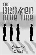 The Broken Blue Line by Connie Dial