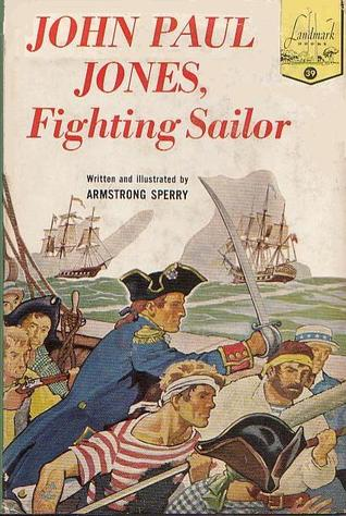 John Paul Jones, Fighting Sailor by Armstrong Sperry