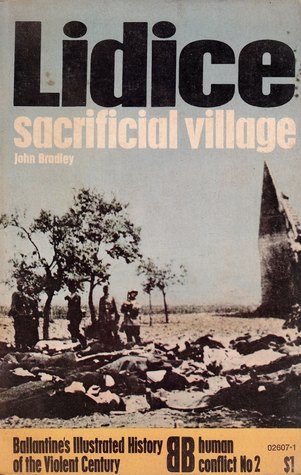 Lidice: Sacrificial Village (Ballantine's Illustrated History of the Violent Century: human conflict No. 2)