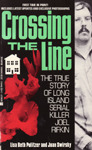 Crossing the Line: The True Story of Long Island Serial Killer Joel Rifkin