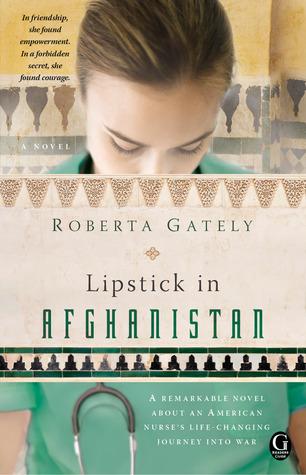 Lipstick in Afghanistan by Roberta Gately
