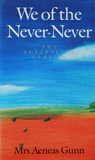 We of the Never-Never by Jeannie Gunn