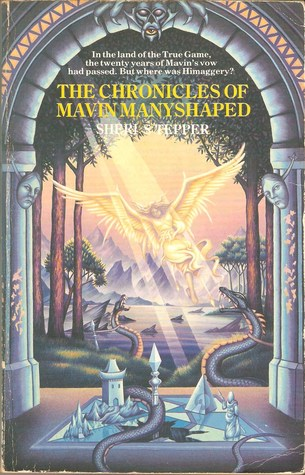 The Chronicles of Mavin Manyshaped by Sheri S. Tepper