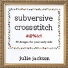 Subversive Cross Stitch: 33 Designs for Your Surly Side