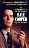 The Autobiography of F.B.I. Special Agent Dale Cooper by Scott Frost