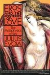 Eros and the Mysteries of Love by Julius Evola