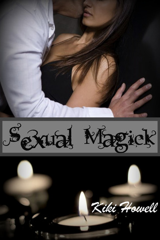 Sexual Magick by Kiki Howell