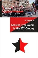 Anarcho-Syndicalism in the 20th Century by Vadim Damier