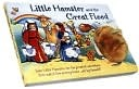 Little Hamster and the Great Flood [With Plush Hamster Attached with Retracting String]
