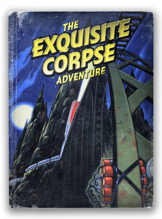The Exquisite Corpse Adventure by M.T. Anderson