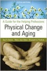 Physical Change and Aging: A Guide for the Helping Professions
