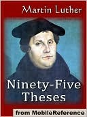 The Ninety-Five Theses on the Power & Efficacy of Indulgences