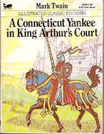 A Connecticut Yankee in King Arthur's Court (Illustrated Classic Editions)