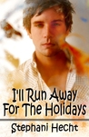 I'll Run Away For The Holidays