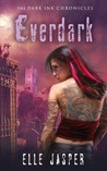 Everdark (Dark Ink Chronicles, #2)