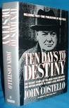 Ten Days to Destiny: The Secret Story of the Hess Peace Initiative & British Efforts to Strike a Deal with Hitler