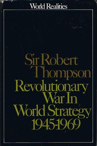 Revolutionary War In World Strategy 1945-1969 by Robert G.K. Thompson