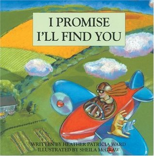 I Promise I'll Find You by Heather Patricia Ward