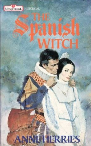 The Spanish Witch by Anne Herries