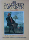 The Gardener's Labyrinth: The First English Gardening Book