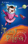 Nanny Piggins and the Accidental Blast Off