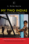 My Two Indias: A Journey to the Ends of Opportunity