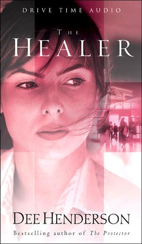 The Healer by Dee Henderson