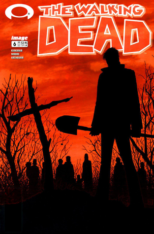 The Walking Dead, Issue #6 by Robert Kirkman