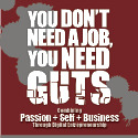 You don't need a job, you need guts