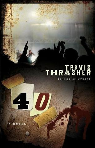 40 by Travis Thrasher