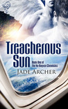 Treacherous Sun by Jade Archer