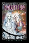 The Ghost on the Stairs (Haunted, #1)
