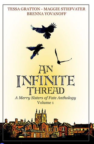 An Infinite Thread - A Merry Sisters of Fate Anthology by Tessa Gratton