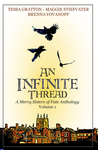 An Infinite Thread - A Merry Sisters of Fate Anthology (Vol. 1)