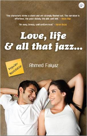 Love, life & all that jazz.... by Ahmed Faiyaz