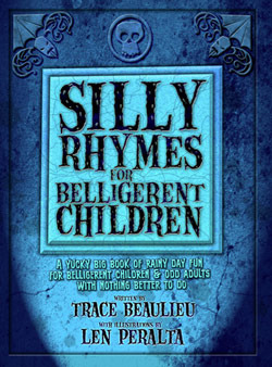 Silly Rhymes for Belligerent Children by Trace Beaulieu